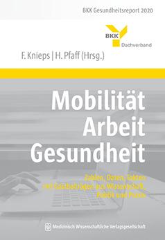 BKK Gesundheitsreport 2020: Mobilität - Arbeit - Gesundheit.